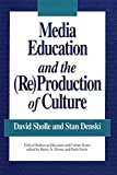 [(Media Education and the (Re)production of Culture)] [By (author) Stan W. Denski ] published on (May, 1994)