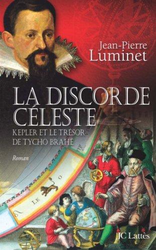 La discorde céleste (Romans historiques) par Jean-Pierre Luminet