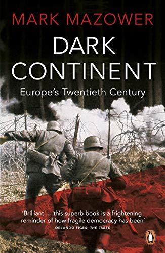 Dark Continent: Europe\'s Twentieth Century (English Edition)