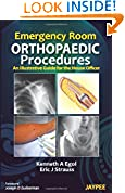 #8: Emergency Room Orthopaedic Procedures :An Illustrative Guide For The House Officer