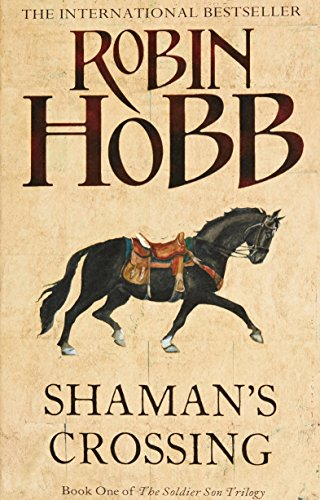 Shaman's Crossing: 1/3 (The Soldier Son Trilogy)