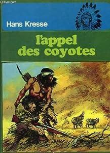 """Afficher """"Les Peaux-Rouges n° 4 L' Appel des coyotes"""""""
