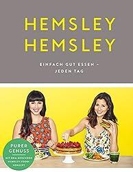 Hemsley und Hemsley: Einfach gut essen - jeden Tag (German Edition)