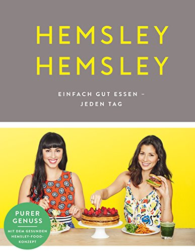 Hemsley und Hemsley: Einfach gut essen - jeden Tag (Gute Party Essen)