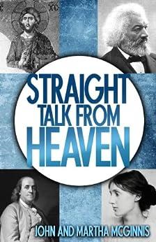 Straight Talk From Heaven (English Edition) par [McGinnis, John, McGinnis, Martha ]