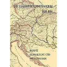 Die Habsburgermonarchie 1848-1918 / Die Habsburgermonarchie 1848-1918 Band II: Verwaltung und Rechtswesen