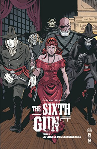 The Sixth Gun Tome 6