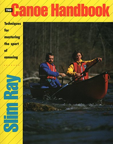 The Canoe Handbook (Techniques for Mastering the Sport of Canoeing)
