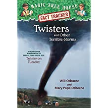 Twisters and Other Terrible Storms: A Nonfiction Companion to Magic Tree House #23: Twister on Tuesday (Magic Tree House (R) Fact Tracker, Band 8)