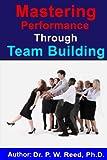 Mastering Performance Through Team Building