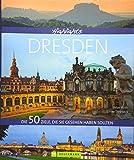 Highlights Dresden: Die 50 Ziele, die Sie gesehen haben sollten. Vom Zwinger über Semperoper bis zur Frauenkirche und Albertinum. 'Elbflorenz' erkunden - mit Insidertipps zu Hotels