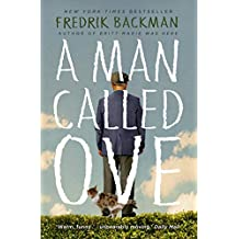 Man Called Ove: The life-affirming bestseller that will brighten your day