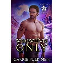 Werewolves Only (Crescent City Wolf Pack Book 1) (English Edition)