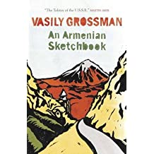 [(An Armenian Sketchbook)] [ By (author) Vasily Grossman, Translated by Robert Chandler, Translated by Elizabeth Chandler ] [July, 2014]