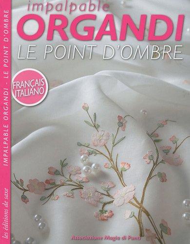 Impalpable Organdi - Le point d'ombre : Edition bilingue français-italien