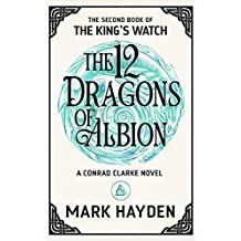 The Twelve Dragons of Albion (The King's Watch Book Book 2)