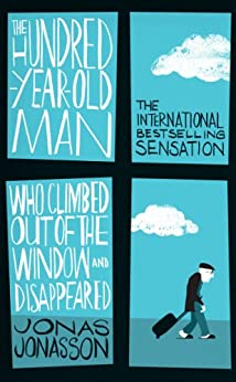 The Hundred-Year-Old Man Who Climbed Out of the Window and Disappeared by [Jonasson, Jonas]