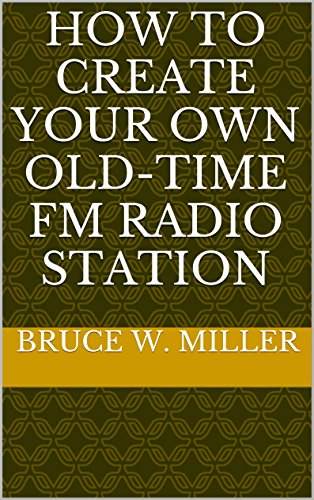 how-to-create-your-own-old-time-fm-radio-station-english-edition