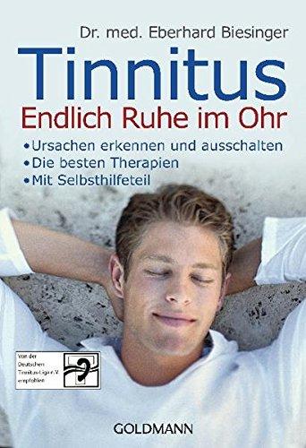 Preisvergleich Produktbild Tinnitus. Endlich Ruhe im Ohr: - Ursachen erkennen und ausschalten - - Die besten Therapien - - Mit Selbsthilfeteil