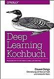Deep Learning Kochbuch: Praxisrezepte für einen schnellen Einstieg (Animals)