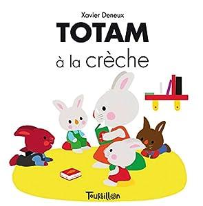 """Afficher """"Totam à la crèche"""""""