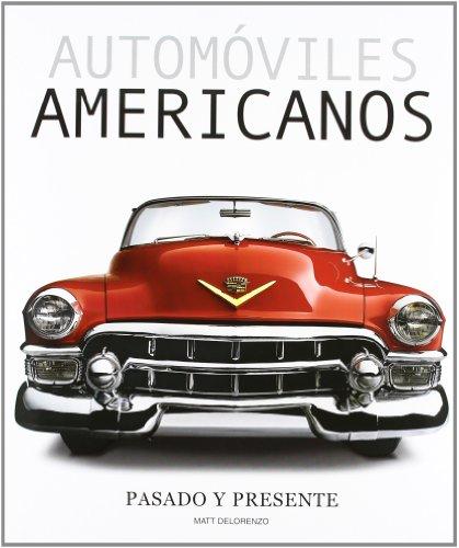Automóviles americanos, pasado y presente