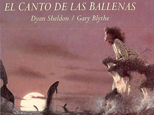 El canto de las ballenas (LIBROS DE TODO EL MUNDO) por Dyan Sheldon 'Sheldon