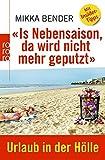 «Is Nebensaison, da wird nicht mehr geputzt»: Urlaub in der Hölle