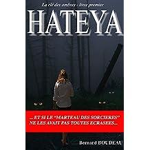 """Hateya: Et si le """"Marteau des sorcières"""" ne les avait pas toutes écrasées (La clé des ombres t. 1)"""