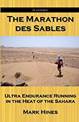 The Marathon des Sables: Ultra Endurance Running in the Heat of the Sahara (In Extremis Book 1)