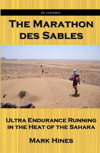 The Marathon des Sables: Ultra Endurance Running in the Heat of the Sahara (In Extremis Book 1) (English Edition)