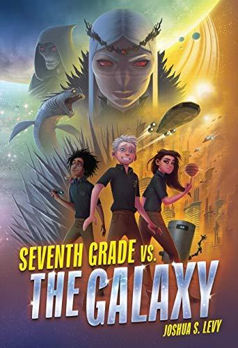 Seventh Grade vs. the Galaxy (English Edition)