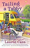 Front cover for the book Tailing a Tabby: A Bookmobile Cat Mystery by Laurie Cass