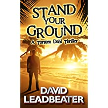 Stand Your Ground: A gripping thriller that you won't be able to put down  (A Torsten Dahl Thriller)