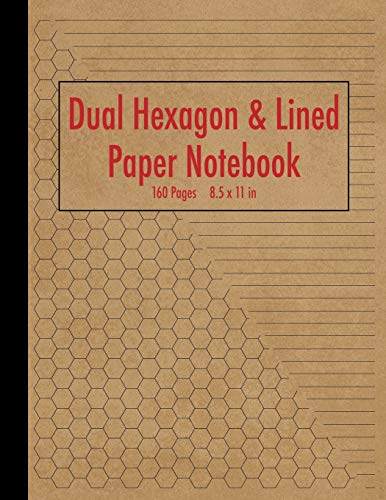 "Dual Hexagon and Lined Paper Notebook: Combined 0.2"" Hexagonal Graph Paper and College Ruled Paper Journal - 160 Pages - Organic Chemistry, Gamers, Quilters Notebook"