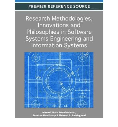 [(Research Methodologies, Innovations and Philosophies in Software Systems Engineering and Information Systems )] [Author: Mahesh S. Raisinghani] [Feb-2012]