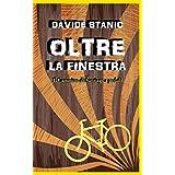Oltre la finestra: Il Cammino di Santiago a pedali (Italian Edition)