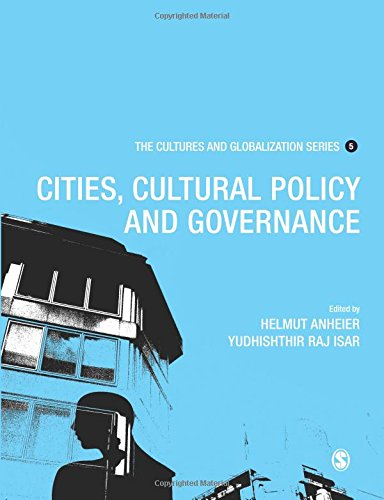 Cultures and Globalization: Cities, Cultural Policy and Governance (Cultures and Globalization Series, Band 5)