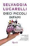 Selvaggia Lucarelli (Autore)(68)Acquista: EUR 17,00EUR 14,455 nuovo e usatodaEUR 14,45