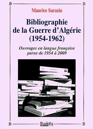 Bibliographie de la Guerre d'Algérie (1954-1962) : Ouvrages en langue française parus de 1954 à 2009