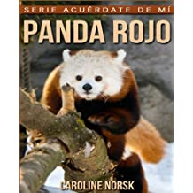 Panda rojo: Libro de imágenes asombrosas y datos curiosos sobre los Panda rojo para niños (Serie Acuérdate de mí)