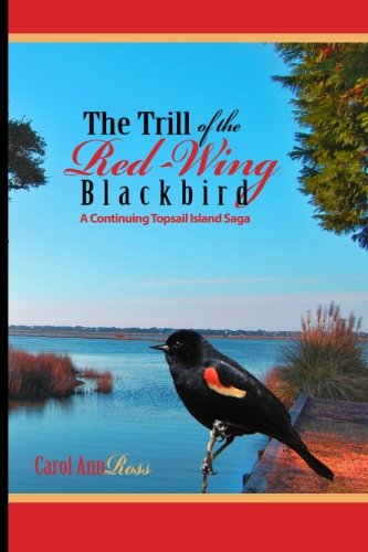 The Trill of the Red Wing Blackbird: A Topsail Island Saga - Red Wing Blackbird