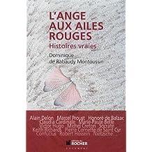 L'ange aux ailes rouges: Histoires vraies