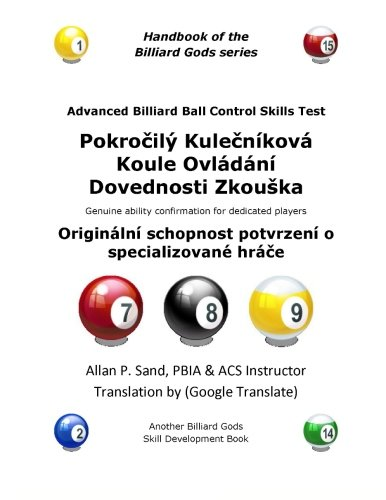 Advanced Billiard Ball Control Skills Test (Czech): Genuine ability confirmation for dedicated players por Allan P. Sand