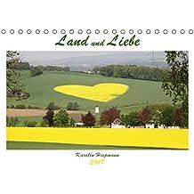 Land und Liebe (Tischkalender 2018 DIN A5 quer): Geliebtes Landleben in Herzform gezeigt. (Monatskalender, 14 Seiten ) (CALVENDO Natur)