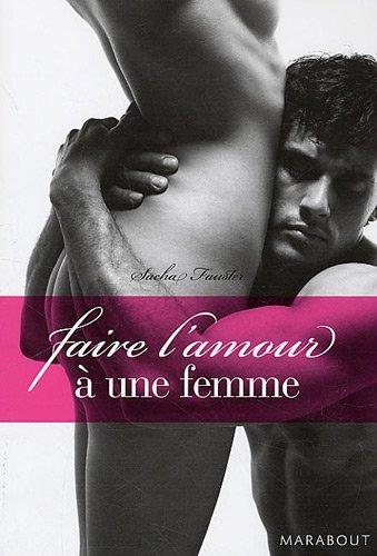 Faire l'amour à une femme par Sacha Fauster