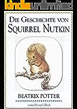 Beatrix Potter: Die Geschichte von Squirrel Nutkin (illustriert) (Beatrix Potter Serie, Band 2)