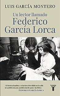 Un lector llamado Federico García Lorca par Luis García Montero