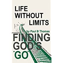 Life Without Limits Finding God's Go
