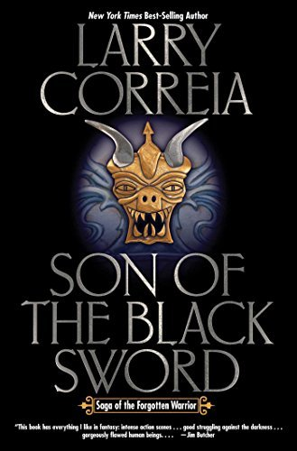 Son of the Black Sword (Saga of the Forgotten Warrior) by Larry Correia (2016-08-30)